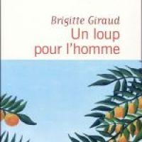 Un loup pour l'homme, Brigitte Giraud ~ Rentrée littéraire 2017