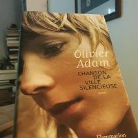 Chanson de la ville silencieuse, Olivier Adam ~ rentrée littéraire hiver 2018
