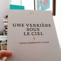 Une verrière sous le ciel, Lenka Hornakova-Civade ~ rentrée littéraire hiver 2018