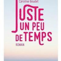 Juste un peu de temps, Caroline Boudet
