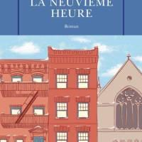 La neuvième heure, Alice Mc Dermott... Rentrée littéraire 2018 et retour sur l'expérience prix Fnac