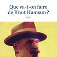 Que va-t-on faire de Knut Hamsun ?, Christine Barthe... Rentrée littéraire 2018