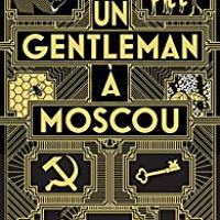Un gentleman à Moscou, Amor Towles... Rentrée littéraire 2018