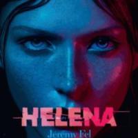 Helena, Jeremy Fel... Rentrée littéraire 2018
