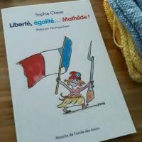 Liberté, égalité... Mathilde, Sophie Chérer ~ Objectif pal de septembre
