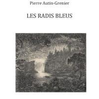 Les radis bleus de Pierre Autin-Grenier... nouvelle édition augmentée